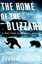 Cover of the book The Home of the Blizzard by Douglas Mawson