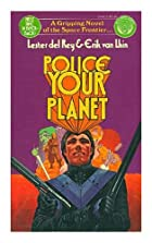 Cover of the book Police Your Planet by Lester Del Rey