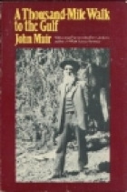 Cover of the book A thousand-mile walk to the Gulf by John Muir