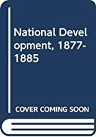 Cover of the book National development, 1877-1885 by Edwin Erle Sparks