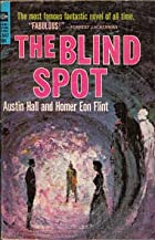 Cover of the book The Blind Spot by Austin Hall
