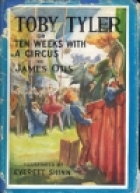 Another cover of the book Toby Tyler by James Otis