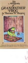 Cover of the book The Adventures of Grandfather Frog by Thornton W. Burgess