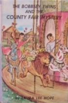 Cover of the book The Bobbsey Twins at the County Fair by Laura Lee Hope