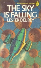 Cover of the book The Sky Is Falling by Lester Del Rey