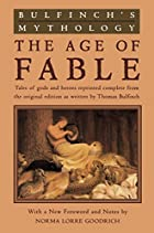 Cover of the book The Age of Fable by Thomas Bulfinch