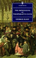 Cover of the book Impressions of Theophrastus Such by George Eliot