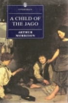 Cover of the book A child of the Jago by Arthur Morrison