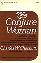 Cover of the book The Conjure Woman by Charles W. Chesnutt
