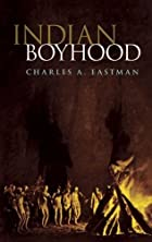 Cover of the book Indian Boyhood by Charles A. Eastman