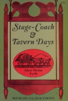 Another cover of the book Stage-coach and tavern days by Alice Morse Earle