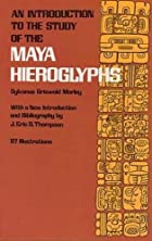 Cover of the book An introduction to the study of the Maya hieroglyphs by Sylvanus Griswold Morley