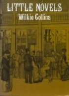 Cover of the book Little Novels by Wilkie Collins