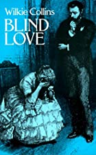 Cover of the book Blind Love by Wilkie Collins