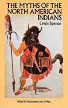 Another cover of the book The myths of the North American Indians by Lewis Spence