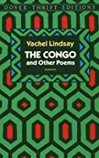 Cover of the book The Congo and Other Poems by Vachel Lindsay