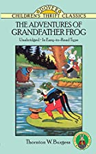 Another cover of the book The Adventures of Grandfather Frog by Thornton W. Burgess