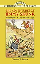 Cover of the book The Adventures of Jimmy Skunk by Thornton W. (Thornton Waldo) Burgess