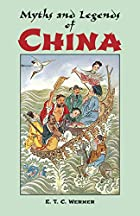 Cover of the book Myths and Legends of China by E.T. C. Werner