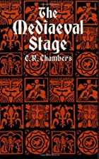 Cover of the book The mediaeval stage by E. K. (Edmund Kerchever) Chambers