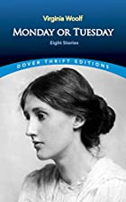 Cover of the book Monday or Tuesday by Virginia Woolf