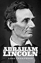 Another cover of the book Abraham Lincoln by Godfrey Rathbone Benson Charnwood