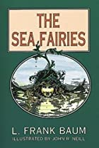 Cover of the book The Sea Fairies by L. Frank Baum