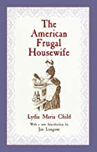 Cover of the book The American Frugal Housewife by Lydia Maria Francis Child