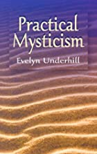 Another cover of the book Practical Mysticism by Evelyn Underhill