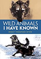 Cover of the book Wild Animals I Have Known by Ernest Thompson Seton