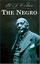 Cover of the book The Negro by W.E. B. Du Bois