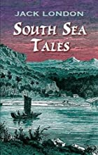 Another cover of the book South Sea Tales by Jack London