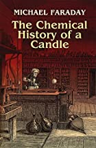 Cover of the book The Chemical History of a Candle by Michael Faraday