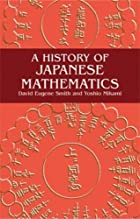 Cover of the book A history of Japanese mathematics by David Eugene Smith