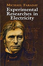 Cover of the book Experimental researches in electricity by Michael Faraday
