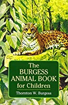 Cover of the book The Burgess animal book for children by Thornton W. (Thornton Waldo) Burgess