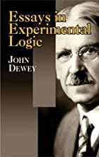 Cover of the book Essays in Experimental Logic by John Dewey