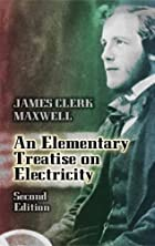 Cover of the book An elementary treatise on electricity by James Clerk Maxwell