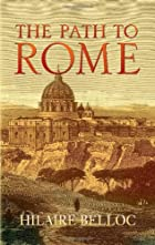 Another cover of the book The Path to Rome by Hilaire Belloc