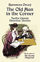 Cover of the book The Old Man in the Corner by Emmuska Orczy