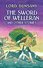Cover of the book The Sword of Welleran and Other Stories by Lord Dunsany