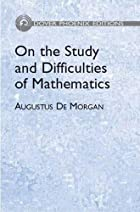 Cover of the book On the study and difficulties of mathematics by Augustus De Morgan