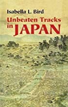 Cover of the book Unbeaten Tracks in Japan by Isabella L. Bird
