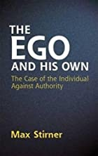 Another cover of the book The ego and his own by Max Stirner