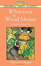 Cover of the book Whitefoot the Wood Mouse by Thornton W. Burgess