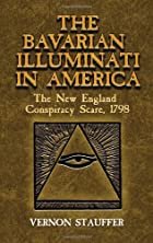 Cover of the book New England and the Bavarian Illuminati by Vernon Stauffer