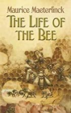 Cover of the book The Life of the Bee by Maurice Maeterlinck