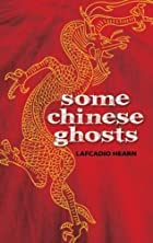 Cover of the book Some Chinese Ghosts by Lafcadio Hearn