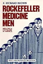 Cover of the book Rockefeller medicine men : medicine and capitalism in America by E. Richard Brown