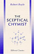Another cover of the book The sceptical chymist by Robert Boyle